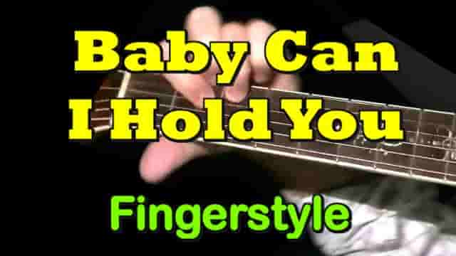 BABY CAN I HOLD YOU - fingerstyle guitar tab