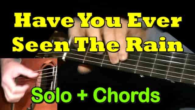 HAVE YOU EVER SEEN THE RAIN - easy guitar tab