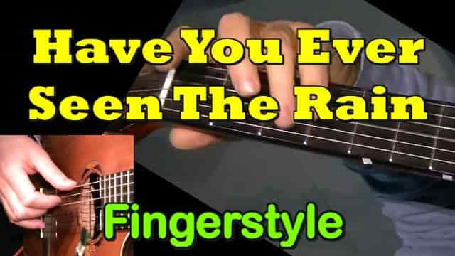 HAVE YOU EVER SEEN THE RAIN - fingerstyle guitar tab